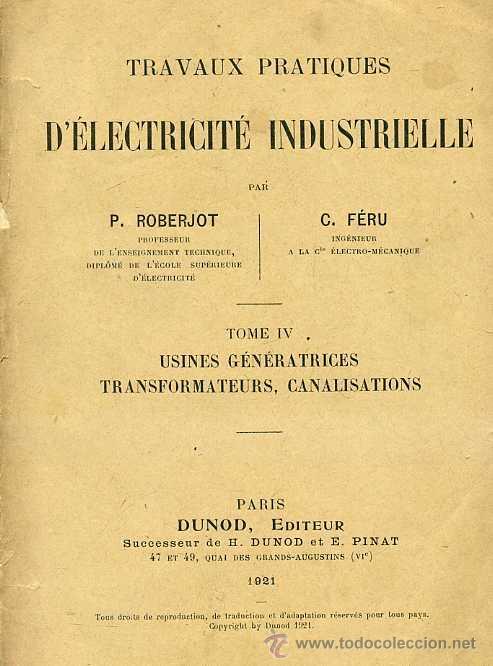 ROBERJOT / FÉRU : TRAVAUX PRACTIQUES D'ELECTRICITÉ INDUSTRIELLE IV (DUNOD, 1921) (Libros Antiguos, Raros y Curiosos - Ciencias, Manuales y Oficios - Física, Química y Matemáticas)