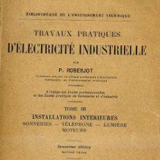 Libros antiguos: ROBERJOT / FÉRU : TRAVAUX PRACTIQUES D'ELECTRICITÉ INDUSTRIELLE III (DUNOD, 1923). Lote 31850091