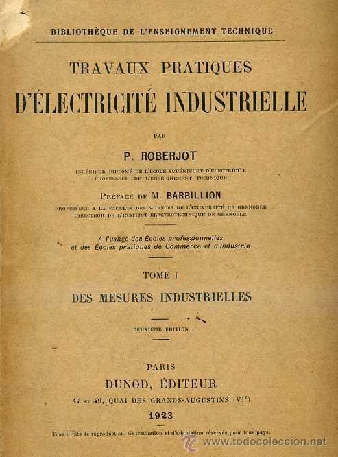 ROBERJOT / FÉRU : TRAVAUX PRACTIQUES D'ELECTRICITÉ INDUSTRIELLE I (DUNOD, 1923) (Libros Antiguos, Raros y Curiosos - Ciencias, Manuales y Oficios - Física, Química y Matemáticas)