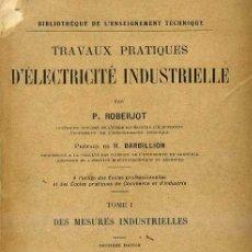 Libros antiguos: ROBERJOT / FÉRU : TRAVAUX PRACTIQUES D'ELECTRICITÉ INDUSTRIELLE I (DUNOD, 1923). Lote 31850158