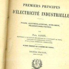 Libros antiguos: JANET : PRINCIPES D'ELECTRICITÉ INDUSTRIELLE (GAUTHIER - VILLARS, 1910). Lote 31850212
