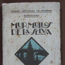Libros antiguos: MURMULLOS DE LA SELVA. PÁGINAS DE DIVULGACIÓN FORESTAL. IGNACIO ECHEVARRIA. Lote 32043525