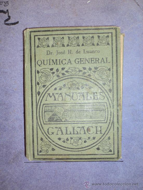QUIMICA GENERAL - MANUALES GALLACH. (Libros Antiguos, Raros y Curiosos - Ciencias, Manuales y Oficios - Física, Química y Matemáticas)