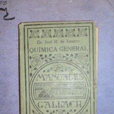 Libros antiguos: QUIMICA GENERAL - MANUALES GALLACH.. Lote 32170041