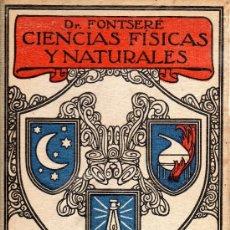 Libros antiguos: LIBRO CIENCIAS FISICAS Y NATURALES DEL DR FONTSERE. Lote 32251940