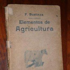 Libros antiguos: ELEMENTOS DE AGRICULTURA POR FLORENCIO BUSTINZA LACHIONDO DE LIB. VICTORIANO SUÁREZ EN MADRID 1933. Lote 32263106