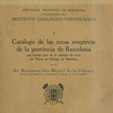 Libros antiguos: CATÁLOGO DE LAS ROCAS ERUPTIVAS DE LA PROVINCIA DE BARCELONA (1929). Lote 32352616