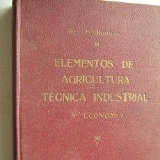 Old books - ELEMENTOS DE AGRICULTURA TÉCNICA INDUSTRIAL Y ECONOMÍA. BUSTINZA, F. 1935 - 32366798