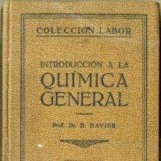 Libros antiguos: BAVINK : INTRODUCCIÓN A LA QUÍMICA GENERAL (LABOR, 1927). Lote 32449135