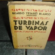 Libros antiguos: TURBINAS DE VAPOR - RICARDO YESARES BLANCO - M. AGUILAR EDITOR 1930. Lote 32561236