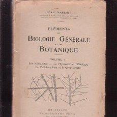 Libros antiguos: ELEMENTS DE BIOLOGIE GENERALE ET DE BOTANIQUE, TOMO 2 -EDITA: LAMERTIN 1923 ( FRANCES ). Lote 32626636