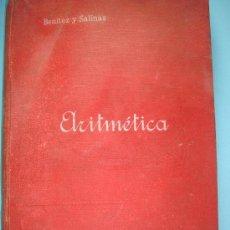 Libros antiguos: LIBRO. ARITMETICA. IGNACIO SALINAS + MANUEL BENITEZ. SUCESORES DE HERNANDO. MADRID 1913. 2ª EDICIÓN. Lote 32758045