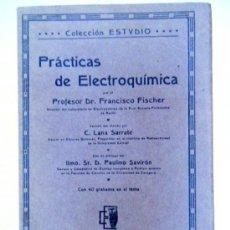 Libros antiguos: PRACTICAS DE ELECTROQUÍMICA. FISCHER, F.. Lote 33254241