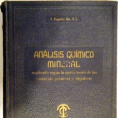 Libros antiguos: ANÁLISIS QUÍMICO MINERAL . ANÁLISIS CUALITATIVO . TOMO I . P. EUGENIO SAZ , S. J. 1924. Lote 33440633