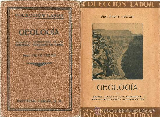GEOLOGIA / FRITZ FRECH ( 2 VOLÚMENES) - 1926 (Libros Antiguos, Raros y Curiosos - Ciencias, Manuales y Oficios - Paleontología y Geología)