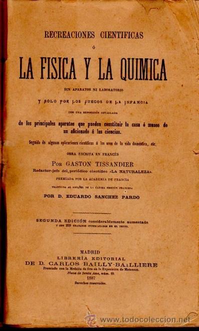 RECREACIONES CIENTÍFICAS O LA FÍSICA O LA QUÍMICA, GASTON TISSANDIER, MADRID BAILLY-BAILLIERE 1887 (Libros Antiguos, Raros y Curiosos - Ciencias, Manuales y Oficios - Física, Química y Matemáticas)