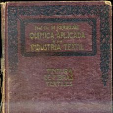 Libros antiguos: RIQUELME SÁNCHEZ : TINTURA DE FIBRAS TEXTILES (MARIN, 1931). Lote 34052425