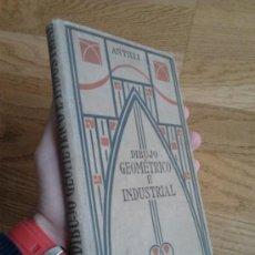 Libros antiguos: MANUAL DE DIBUJO GEOMÉTRICO E INDUSTRIAL / ANTILLI, LLORENS Y CLARIANA. Lote 34189138
