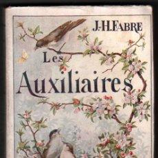 Libros antiguos: 1918 - LES AUXILIAIRES - J-H.FABRE - ILUSTRACIONES - LAMINAS - EN FRANCES. Lote 34456962