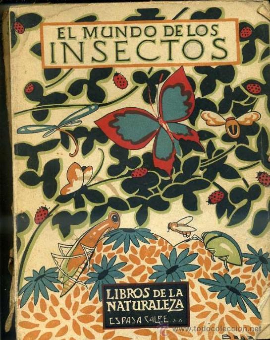 ZULUETA : EL MUNDO DE LOS INSECTOS (LIBROS NATURALEZA ESPASA CALPE, 1932) (Libros Antiguos, Raros y Curiosos - Ciencias, Manuales y Oficios - Bilogía y Botánica)