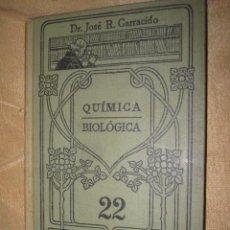 Libros antiguos: QUIMICA BIOLOGICA - JOSE CARRACIDO - MANUALES GALLACH AÑOS 20 161PP Nº22 ILUSTRADO. Lote 34751400