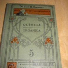 Libros antiguos: QUIMICA ORGANICA - JOSE CARRACIDO - MANUALES GALLACH AÑOS 20 161PP Nº5 ILUSTRADO. Lote 34751412