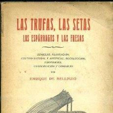 Libros antiguos: BELLPUIG : LAS TRUFAS, LAS SETAS, LOS ESPÁRRAGOS Y LAS FRESAS (F. PUIG, 1930). Lote 34972776