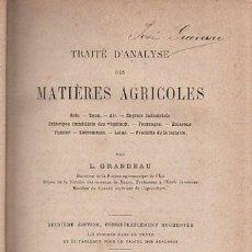 Libros antiguos: TRAITÉ D´ANALYSE DES MATIERES AGRICOLES, GRANDEAU, PARIS 1883, 2ªED., 115 FIGURAS. Lote 34991104