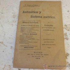 Libros antiguos: LIBRO ARITMETICA Y SISTEMA METRICO MADRID V. CASTRO Y LEGUA 1911 L.11649-1535. Lote 35082647