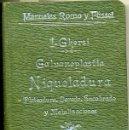Libros antiguos: GHERSI : GALVANOPLASTIA, NIQUELADURA, PLATEADURA, DORADO, ENCOBRADO Y METALISACIONES (ROMO, 1902). Lote 35135453