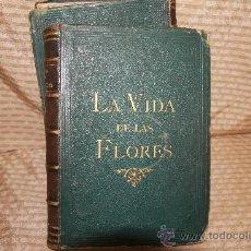 Libros antiguos: 2239- LA VIDA DE LAS FLORES. P. G. S XIX. S/F. FALTO DE PAGINAS. 2 TOMOS.. Lote 35228843