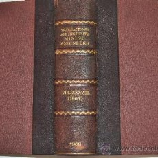 Libros antiguos: TRANSACTIONS OF THE AMERICAN INSTITUTE OF MINING ENGINEERS. VOL. XXXVIII RM51287. Lote 35242208