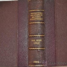 Libros antiguos: TRANSACTIONS OF THE AMERICAN INSTITUTE OF MINING ENGINEERS. VOL. XLIV. RM51296. Lote 35242722