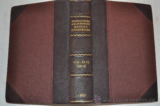 TRANSACTIONS OF THE AMERICAN INSTITUTE OF MINING ENGINEERS. VOL. XLIX. RM51302 (Libros Antiguos, Raros y Curiosos - Ciencias, Manuales y Oficios - Paleontología y Geología)