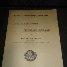 Libros antiguos: TRAITS SISMIQUES DE LA PENINSULE IBERIQUE, PAR ALFONSO REY PASTOR (EDICION EN FRANCES). Lote 35314683