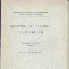 Libros antiguos: COMPENDIO DE ÁLGEBRA DE ABENBÉDER (SÁNCHEZ PÉREZ) - 1916 - SIN USAR JAMÁS.. Lote 203019352