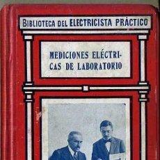Libros antiguos: BIBLIOTECA GALLACH DEL ELECTRICISTA PRÁCTICO : MEDICIONES ELÉCTRICAS DE LABORATORIO (C. 1920). Lote 35534693