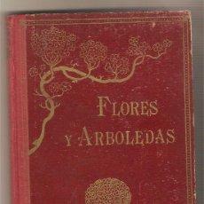 Libros antiguos: FLORES Y ARBOLEDAS (AMENAS NARRACIONES DE BOTÁNICA) .- PEDRO UMBERT. Lote 35578127