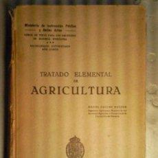 Libros antiguos: TRATADO ELEMENTAL DE AGRICULTURA, EDICION OFICIAL 1930. Lote 35642136