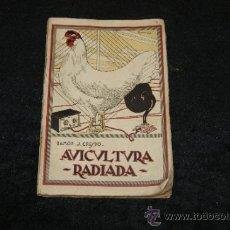 Libros antiguos: LIBRO AVICULTURA RADIADA, 1925. Lote 35861213