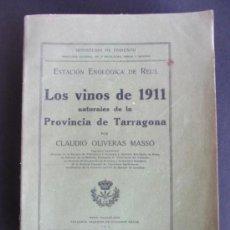 Libros antiguos: LIBRO LOS VINOS DE AÑO 1911 NATURALES DE PROVINCIA TARRAGONA POR CLAUDIO OLIVERAS MASSO, REUS. Lote 35761830