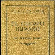 Libros antiguos: CHAMPY : EL CUERPO HUMANO (LABOR, 1931) CON 60 LÁMINAS. Lote 35915243