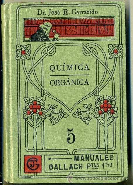 MANUALES GALLACH : CARRACIDO - QUÍMICA ORGÁNICA (Libros Antiguos, Raros y Curiosos - Ciencias, Manuales y Oficios - Física, Química y Matemáticas)