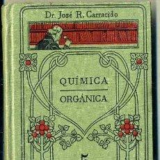 Libros antiguos: MANUALES GALLACH : CARRACIDO - QUÍMICA ORGÁNICA. Lote 35948562
