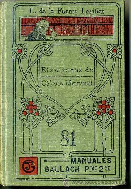 MANUALES GALLACH : DE LA FUENTE - CÁLCULO MERCANTIL (Libros Antiguos, Raros y Curiosos - Ciencias, Manuales y Oficios - Física, Química y Matemáticas)