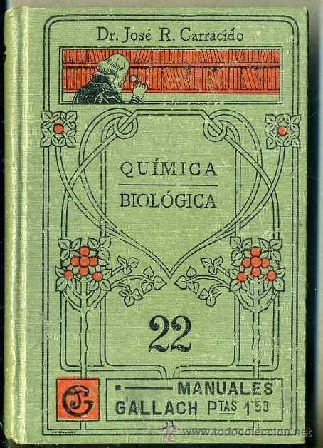 MANUALES GALLACH : CARRACIDO - QUÍMICA BIOLÓGICA (Libros Antiguos, Raros y Curiosos - Ciencias, Manuales y Oficios - Física, Química y Matemáticas)
