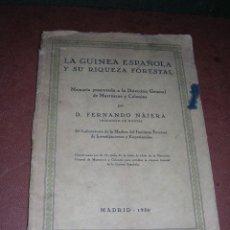Libros antiguos: D. FERNANDO NAJERA - LA GUINEA ESPAÑOLA Y SU RIQUEZA FORESTAL ,MADRID 1930 MUY ILUSTRADO . Lote 36110997