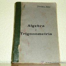 Libros antiguos: LIBRO ALGEBRA Y TRIGONOMETRIA - ELEMENTAL - FRANCISCO JIMENEZ SOTO 1933. Lote 36138696