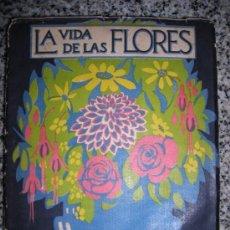 Libros antiguos: LA VIDA DE LAS FLORES, POR J. DANTIN CERECEDA - CALPE - ESPAÑA - 1922 - RARA EDICION!. Lote 36493782