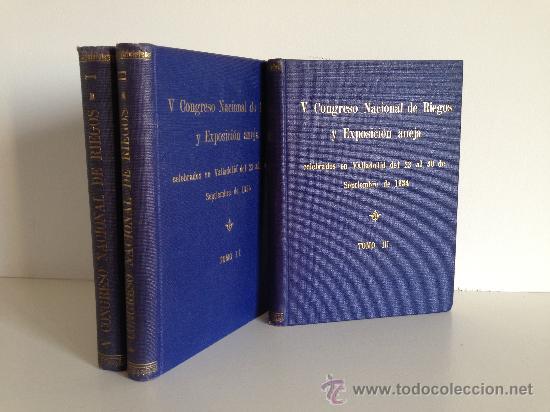 1935.- V CONGRESO NACIONAL DE RIEGOS Y EXPOSICION ANEJA CELEBRADOS EN VALLADOLID DEL 23 AL 30...1934 (Libros Antiguos, Raros y Curiosos - Ciencias, Manuales y Oficios - Biología y Botánica)